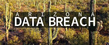 Taking a Look at Arizona's Data Breach Notification Law: How to Avoid Financial Loss, Losing Client Trust, and Headaches